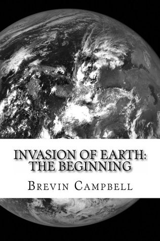 Invasion of Earth  by  Brevin Campbell