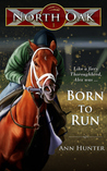 Born to Run (North Oak, #1)