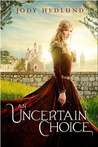 An Uncertain Choice (An Uncertain Choice #1)