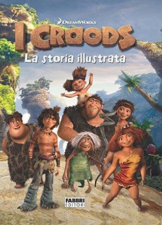 I Croods - La storia illustrata (Varia 6-9 anni)  by  DreamWorks