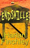 Endsville by Harlan Finchley