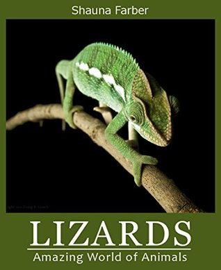 Lizards (Amazing World of Animals Book 3) Shauna Farber