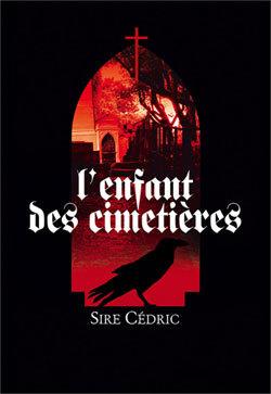 LEnfant des cimetières Sire Cédric