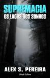 Supremacia - Os lagos dos sonhos