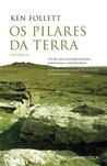 Os Pilares da Terra - Volume II (Os Pilares da Terra, #1)
