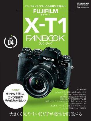 富士フイルム X-T1 FANBOOK  by  藤田 一咲