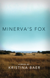 Minerva's Fox by Kristina Baer