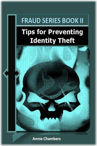 Tips for Preventing Identity Theft Annie Chambers
