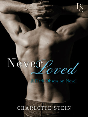 Never Loved (Dark Obsession, #1)