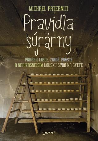 Pravidla sýrárny: Příběh o lásce, zradě, pomstě a nejúžasnějším kousku sýra na světě
