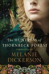 The Huntress of Thornbeck Forest (Thornbeck, #1)