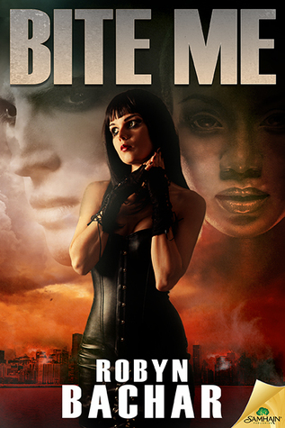 Bite Me by Robyn Bachar