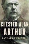 Chester Alan Arthur (The American Presidents, #21)