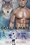 Goal: A Mate (Bachelor Auction Book 2)