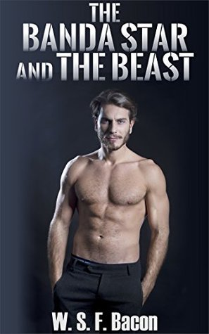 The Banda Star and The Beast (Alpha/Vampire/Submission Romance): Book One W.S.F. Bacon