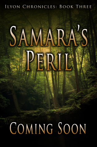 Samara's Peril (Ilyon Chronicles, #3)