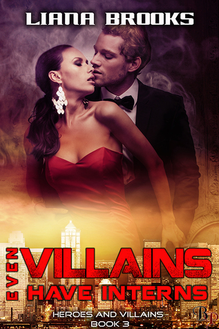Even Villains Have Interns by Liana Brooks