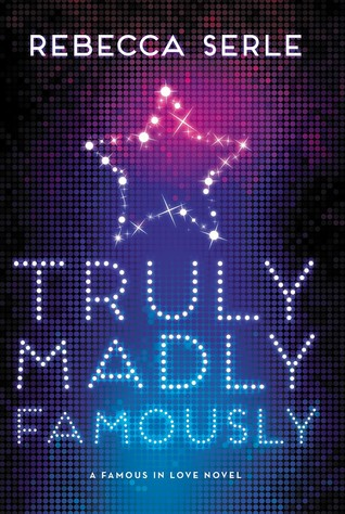 Teen {Review} Truly, Madly, Famously by Rebecca Serle (with Giveaway)