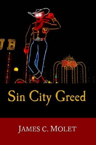 Sin City Greed by James C. Molet