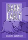 Dark Early