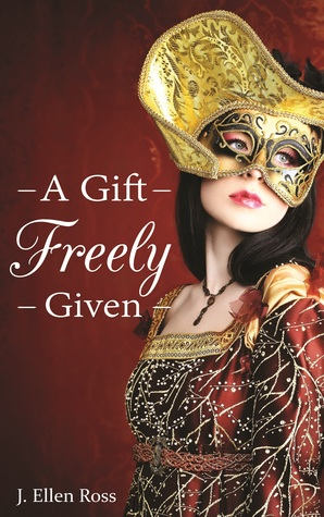 A Gift Freely Given (The Tahaerin Chronicles, #1)