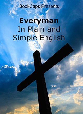 Everyman In Plain and Simple English  by  Anonymous