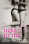 Next to Me (Love Happens, #1)