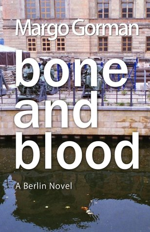 Bone and Blood: A Berlin Novel