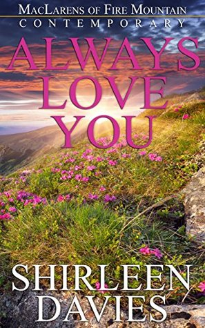 Always Love You (MacLarens of Fire Mountain Contemporary series Book 5)
