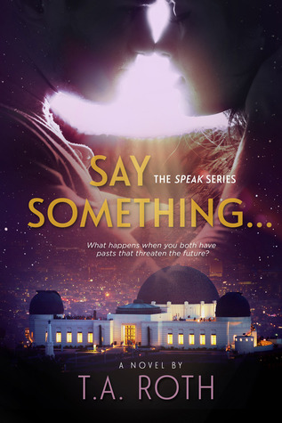 Say Something... (The Speak, #1)
