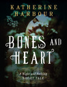 Bones and Heart: A Night and Nothing Short Tale