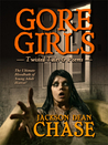 Gore Girls: Twisted Tales & Poems (Young Adult Horror, #4)