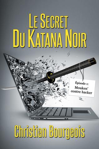 Le secret du katana noir Christian Bourgeois