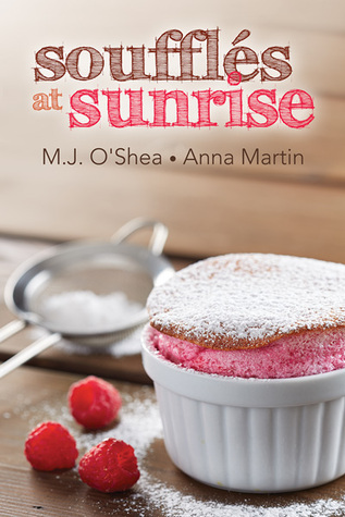 Recent Release Review: Soufflés at Sunrise by M.J. O'Shea and Anna Martin
