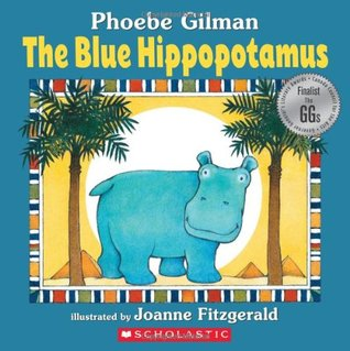 Blue Hippopotamus  by  Phoebe Gilman
