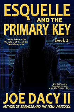 Esquelle and the Primary Key: Book II  by  Joe Dacy