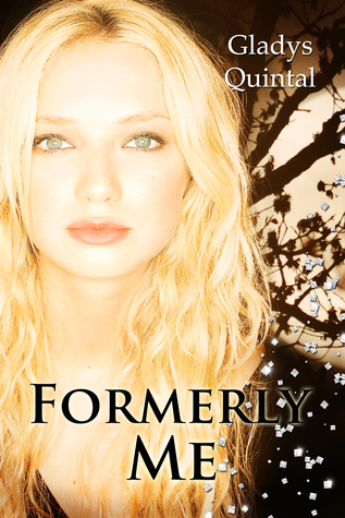 Formerly Me by Gladys Quintal