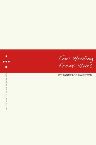 For: Healing, From: Hurt Tandeace Hairston