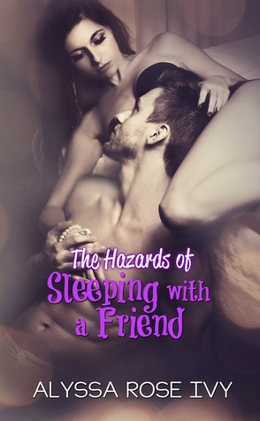 The Hazards of Sleeping with a Friend (Hazards, #5)