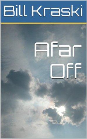 Afar Off  by  Bill Kraski