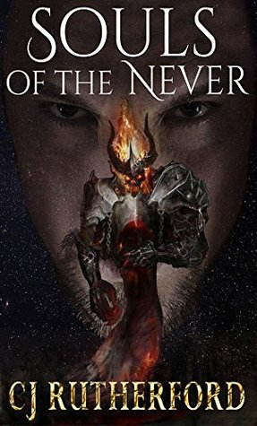 Souls of the Never by C.J. Rutherford