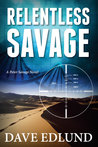 Relentless Savage (Peter Savage #2)