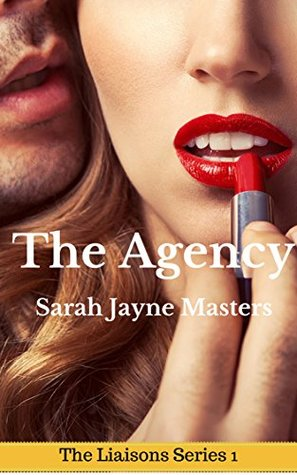 The Agency (a ménage erotica story) (The Liaisons Series Book 1)  by  Sarah Jayne Masters