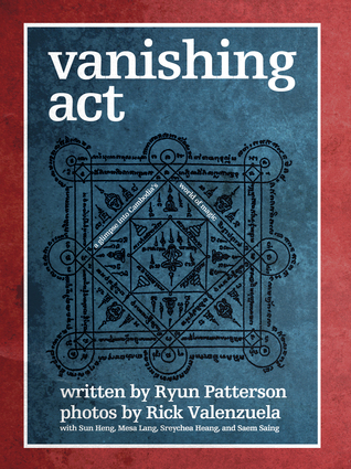 Vanishing Act A Glimpse into Cambodias World of Magic  by  Ryun Patterson