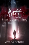 Matt - the Beginning