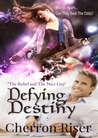 Defying Destiny
