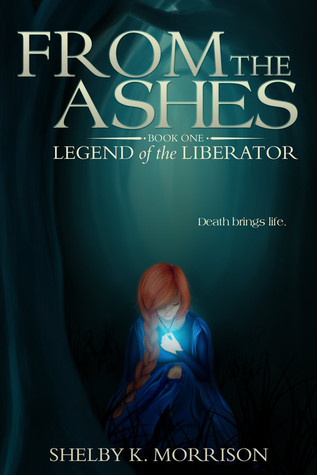 From the Ashes (Legend of the Liberator #1)