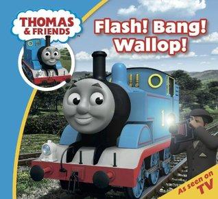 Thomas & Friends: Flash! Bang! Wallop!  by  Wilbert Awdry