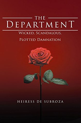 The Department: Wicked, Scandalous, Plotted Damnation  by  Heiress De Subroza