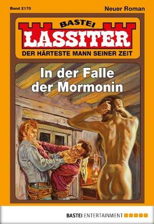 Lassiter - Folge 2170: In der Falle der Mormonin  by  Jack Slade
